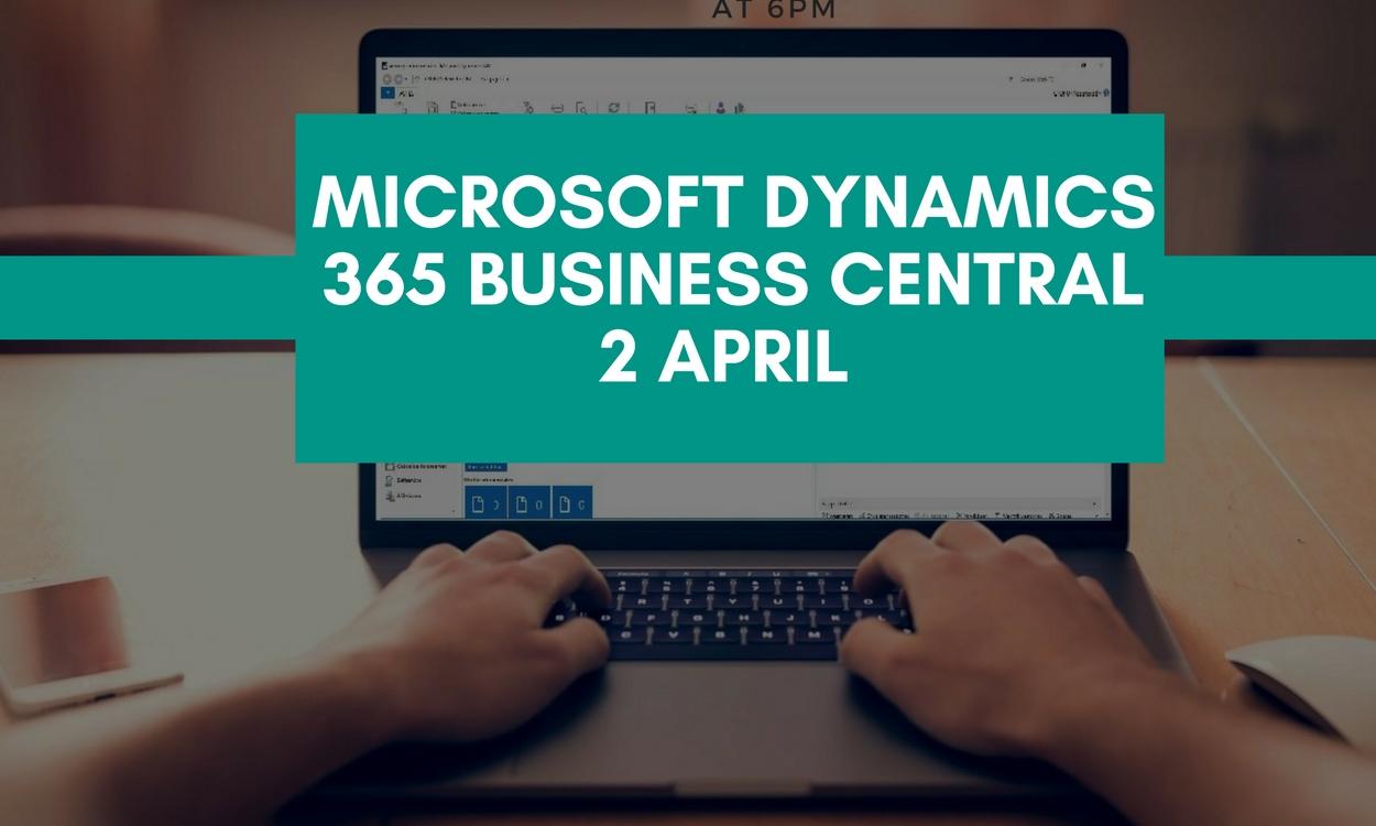 Microsoft dynamics 365 business central 2 april